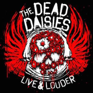 """The Dead Daisies """"Live and Louder"""""""