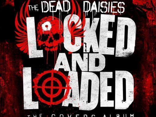 "Review: The Dead Daisies ""Locked And Loaded"""