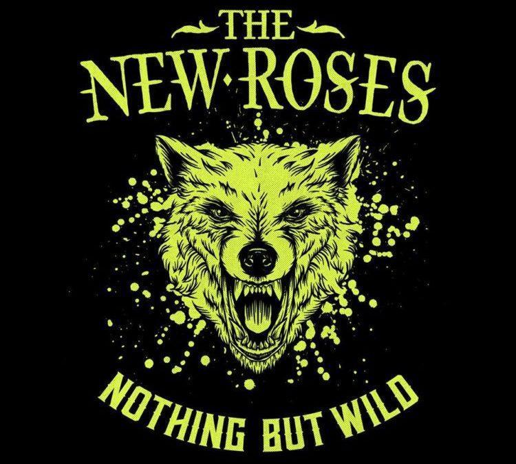 "Review: The New Roses ""Nothing But Wild"""